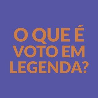 #002 - O que é voto em legenda?