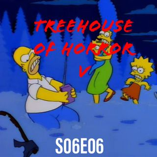 74) S06E06 (Treehouse of Horror V) *UP LATE WITH ROB AND ANDY*
