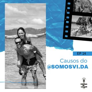 EP 14 - Causos do @somosvi.da