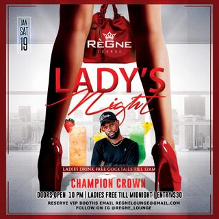 CHAMPION CROWN LIVE @ LADY'S NIGHT REGNE LOUNGE