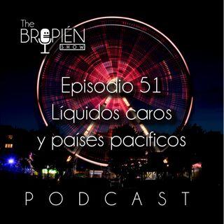 051 - Bropien - Líquidos caros y países pacíficos