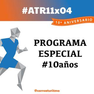 ATR 11x04 - 10 años A tu Ritmo: una década de running y comunicación
