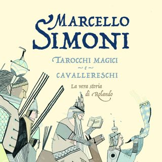 "Marcello Simoni ""Tarocchi magici e cavallereschi"""