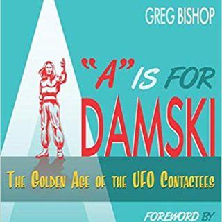 Conspirinormal Episode 243- Greg Bishop and Adam Gorightly (A is for Adamski)