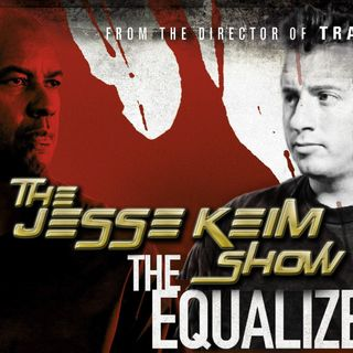 Ep.18: 'The Equalizer' Kicking Ass!