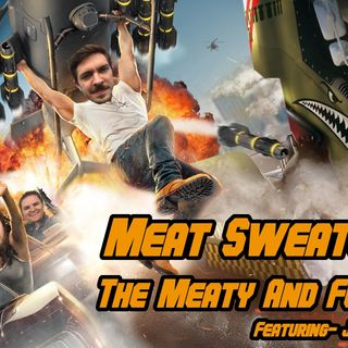 Episode 97- The Meaty & Furious