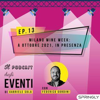 Milano Wine Week: a ottobre 2021, in presenza
