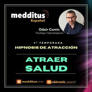 #97 Hipnosis para Atraer Salud | Hipnosis de Atracción | Odair Comin