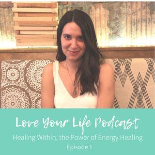 05: Healing within; the power of energy healing with Megan Zakara