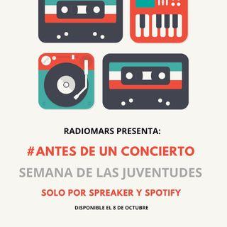 #AntesDeUnConcierto - Semana de las Juventudes 2018