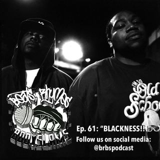 "Episode 61: ""BLACKNESS!!!"""