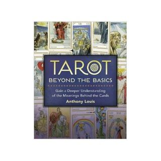 Tarot Beyond the Basics with Anthony Louis