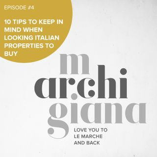 ep.4 | 10 tips to keep in mind when looking italian properties to buy