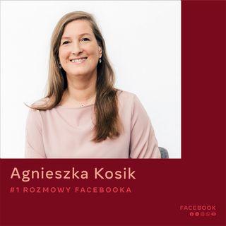 O Rozmowach Facebooka - Agnieszka Kosik