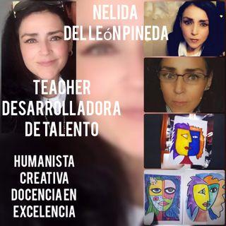 Entrevista Nelida de León Pineda. Teacher, Desarrolladora de Talento,Humanista.