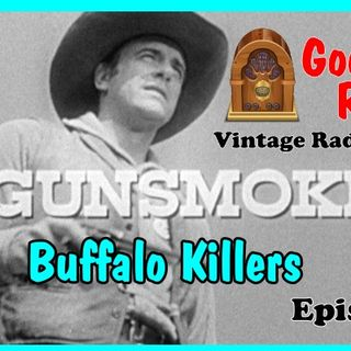 Gunsmoke, Buffalo Killers Episode 5  | Good Old Radio #gunsmoke #ClassicRadio #radio