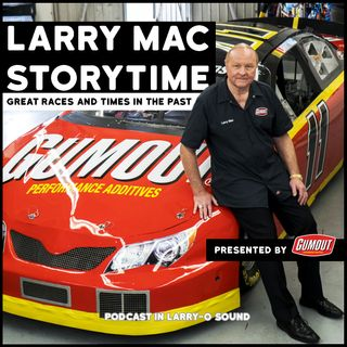 Larry Mac StoryTime - Great Racing Stories