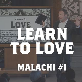 Malachi #1 - Learn to Love