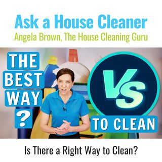 My Way vs. Your Way - Which is Best? (House Cleaning)