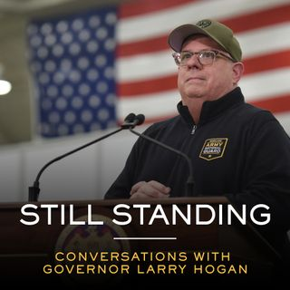 Still Standing: Conversations With Governor Larry Hogan
