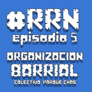 #RRN - Episidio 6: Organización de base. Colectivo Parque Chas