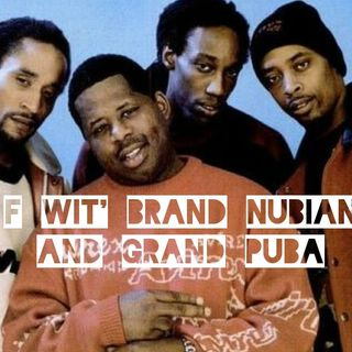 F Wit' Brand Nubian and Grand Puba Day