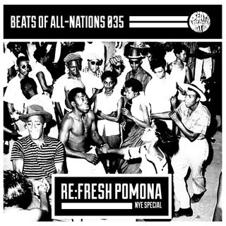 Beats of All-Nations Radio 035:  Re:Fresh Pomona NYE Special