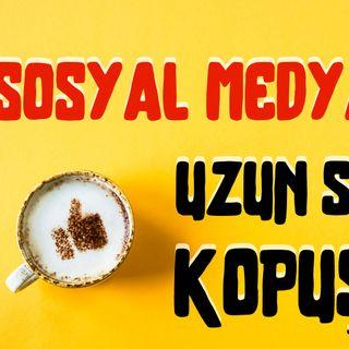 Sosyal Medya ile Uzun Süreli Kopuşlar - Mehmet Büyükçorak