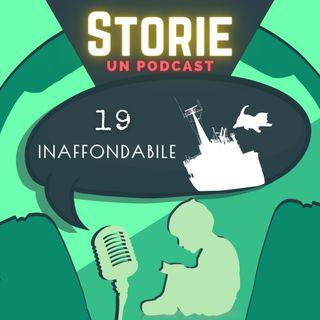 Storie - Episodio 19 - Inaffondabile