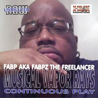 MUSICAL VAPOR RAYS  CONTINUOUS PLAY - FABP AKA FABPZ THE FREELANCER