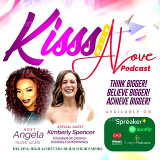 KISSS Conversation With Kimberly Spencer, Founder Of Crown Yourself Enterprises