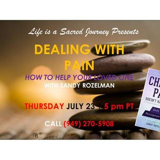 S5:E4 - Sandy Rozelman: Dealing with Pain - How to Help Your Loved One