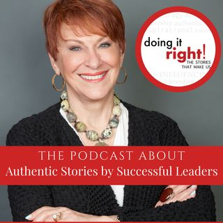 Doing it Right! Ep. 97 | LONGEST RUNNING LEADING LADY ON PHANTOM of the OPERA – Sandra Joseph, Keynote Speaker, Author