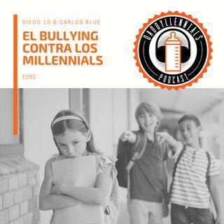 E032 - El bullying contra los Millennial