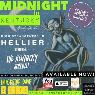 High Strangeness in Hellier Featuring The Kentucky Goblins