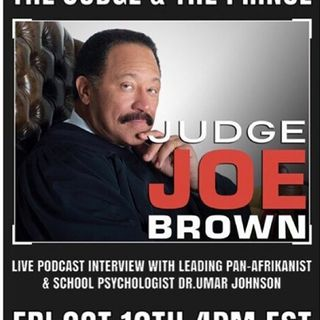 The Judge Joe Brown Show Hosted By Valerie Denise Jones with Special Guest Dr. Umar Johnson PT 1
