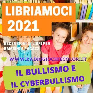 LIbriamoci Marzo 2021 - Il bullismo e il cyberbullismo