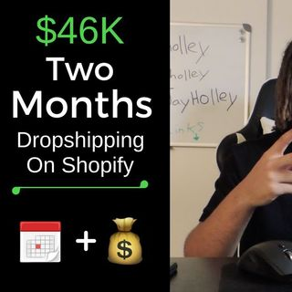 How I made $46k In Two Months Dropshipping On Shopify