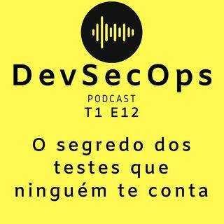 #12 - O segredo dos testes que ninguém te conta
