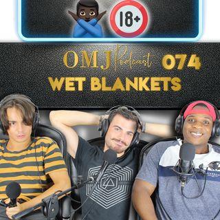 Gli Amici che non volevo presentarvi Ft Wet Blankets | 074