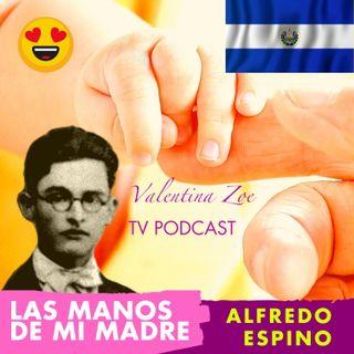 LAS MANOS DE MI MADRE 🤗💖 Alfredo Espino | Manos de Mi Madre Poema de ALFREDO ESPINO🙏 | Valentina Zoe