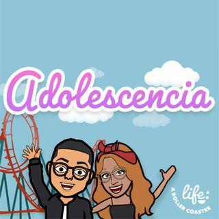 ADOLESCENCIA 🌀 (Life: A Rollercoaster)