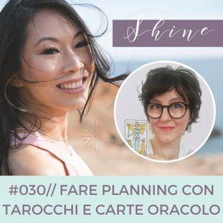 030 // Fare Planning con Tarocchi e Carte Oracolo, con Manuela Angelini