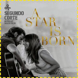 Segundo Corte #003 | Nasce Uma Estrela