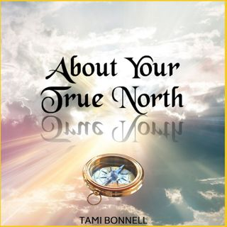 About Your True North