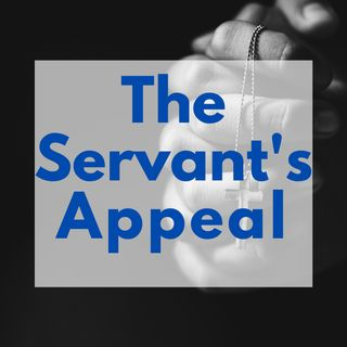 The Servant's Appeal