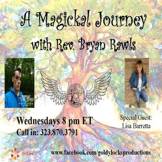 A Magickal Journey Show ~ Special Guest: Lisa Barretta ~ 17Jan2018