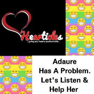 """HEARTICLES- """"Advice Me, He Ran Away With My Travel Documents"""", Adaure"""