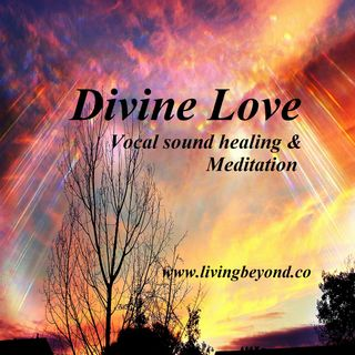 Divine Love - Sound healing & meditation  (11.30min)