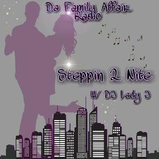 DFAR... Steppin 2 Nite ..W/ DJ Lady J  10-21-2020